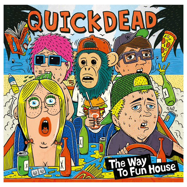 QUICKDEAD 「The Way To Fun House」